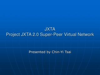 JXTA Project JXTA 2.0 Super-Peer Virtual Network