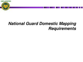 National Guard Domestic Mapping Requirements