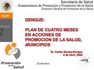 DENGUE: PLAN DE CUATRO MESES EN ACCIONES DE PROMOCIÓN DE LA SALUD, MUNICIPIOS