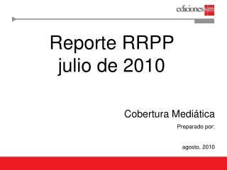 Reporte RRPP julio de 2010
