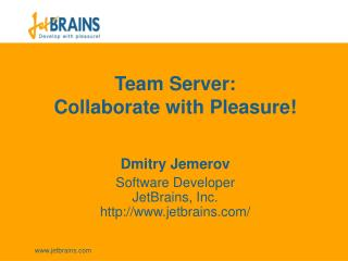 Team Server:  Collaborate with Pleasure!
