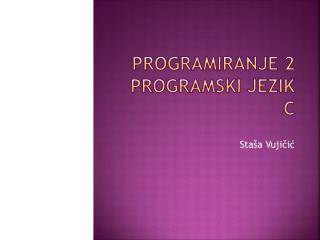 Programiranje 2  programski jezik c