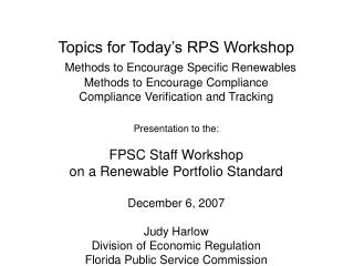 Topics for Today's RPS Workshop Methods to Encourage Specific Renewables