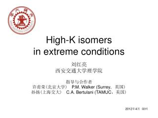 High-K isomers in extreme conditions