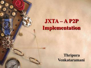 JXTA – A P2P Implementation
