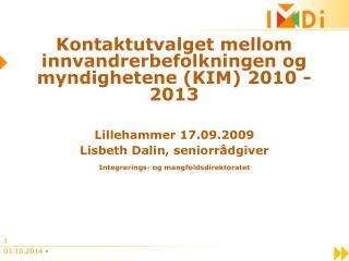 Kontaktutvalget mellom innvandrerbefolkningen og myndighetene (KIM) 2010 - 2013