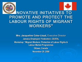 """INNOVATIVE INITIATIVES TO PROMOTE AND PROTECT THE LABOUR RIGHTS OF MIGRANT WORKERS"""