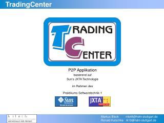 P2P Applikation basierend auf Sun's JXTA Technologie im Rahmen des Praktikums Softwaretechnik 1