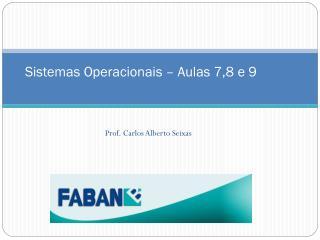 Sistemas Operacionais � Aulas 7,8 e 9