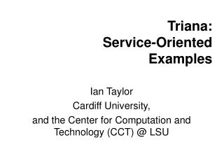 Triana: Service-Oriented Examples