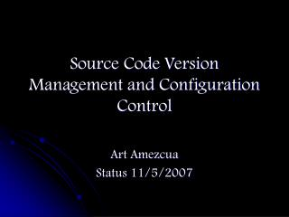 Source Code Version Management and Configuration Control