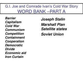 G.I. Joe and Comrade Ivan's Cold War Story WORD BANK –PART A