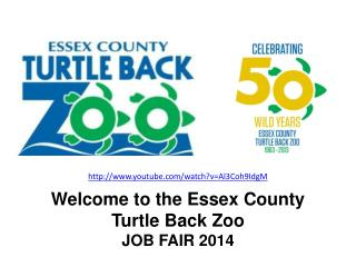Welcome to the Essex County Turtle Back Zoo JOB FAIR 2014