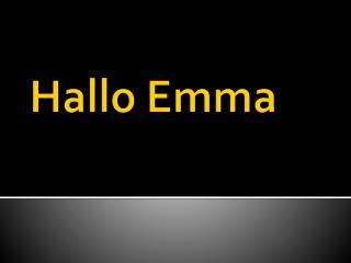 Hallo  Emma