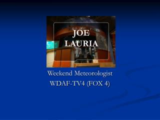 Weekend Meteorologist WDAF-TV4 (FOX 4)