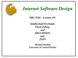 DIG 3134 – Lecture 19: Intellectual Overload: Flood Filling  and RECURSION and  JSON