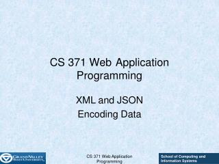 CS 371 Web	Application Programming