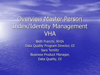 Overview Master Person Index/Identity Management VHA