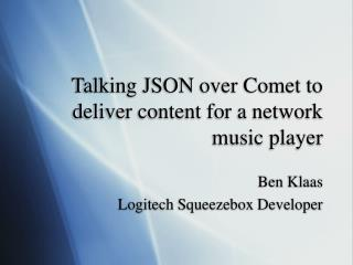 Talking JSON over Comet to deliver content for a network music player