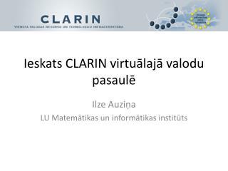 Ieskats CLARIN virtuālajā valodu pasaulē