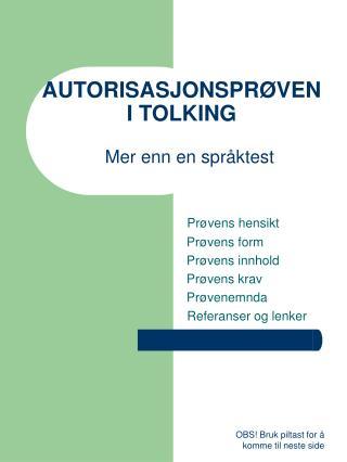 AUTORISASJONSPRØVEN I TOLKING Mer enn en språktest