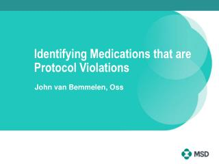 Identifying Medications that are Protocol Violations