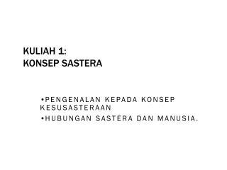 KULIAH 1:  KONSEP SASTERA