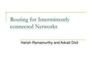 Routing for Intermittently connected Networks