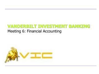 VANDERBILT INVESTMENT BANKING Meeting 6: Financial Accounting