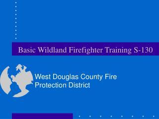 Basic Wildland Firefighter Training S-130
