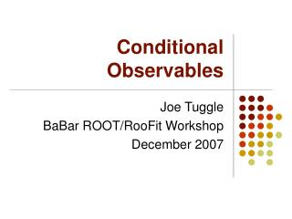 Conditional Observables