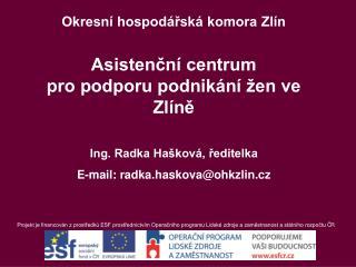 Okresní hospodářská komora Zlín Asistenční centrum  pro podporu podnikání žen ve Zlíně