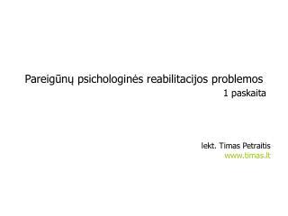 Pareigunu psichologines reabilitacijos problemos        1 paskaita