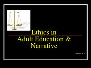 Ethics in  Adult Education & Narrative