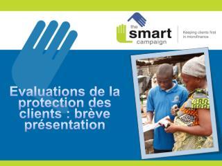 Evaluations de la protection des clients :  br�ve pr�sentation