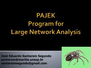 PAJEK Program  for Large  Network  Analysis