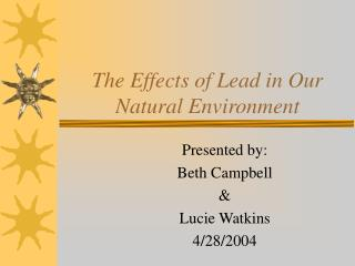 The Effects of Lead in Our Natural Environment