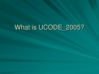 What is UCODE_2005?