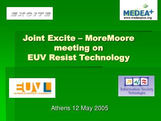 Joint Excite – MoreMoore meeting on EUV Resist Technology