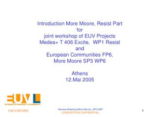 Introduction More Moore, Resist Part for  joint workshop of EUV Projects