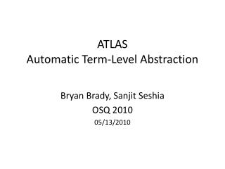 ATLAS Automatic Term-Level Abstraction