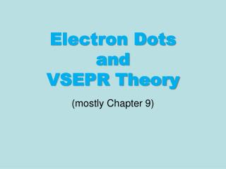 Electron Dots and  VSEPR Theory