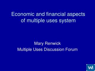 Economic and financial aspects of multiple uses system
