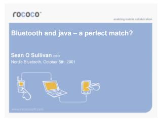 Bluetooth and java � a perfect match?