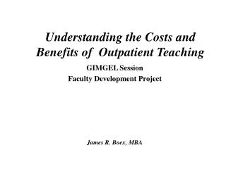 Understanding the Costs and Benefits of  Outpatient Teaching