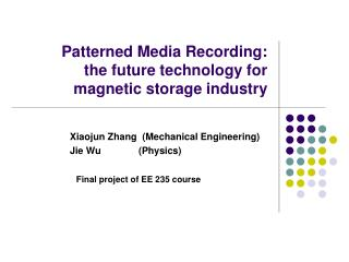 Patterned Media Recording:  the future technology for magnetic storage industry