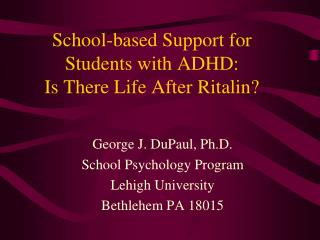School-based Support for Students with ADHD: Is There Life After Ritalin