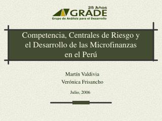 Competencia, Centrales de Riesgo y el Desarrollo de las Microfinanzas  en el Perú