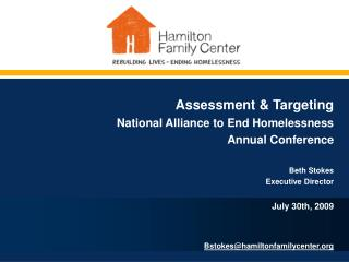 Assessment  Targeting  National Alliance to End Homelessness Annual Conference  Beth Stokes Executive Director  July 30t