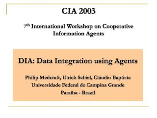 CIA 2003 7 th  International Workshop on Cooperative Information Agents